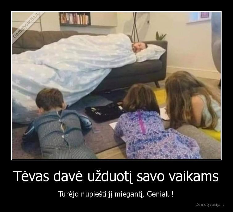 Tevas dave uzduoti savo vaikams Turejo nupiesti ji mieganti. Genialu