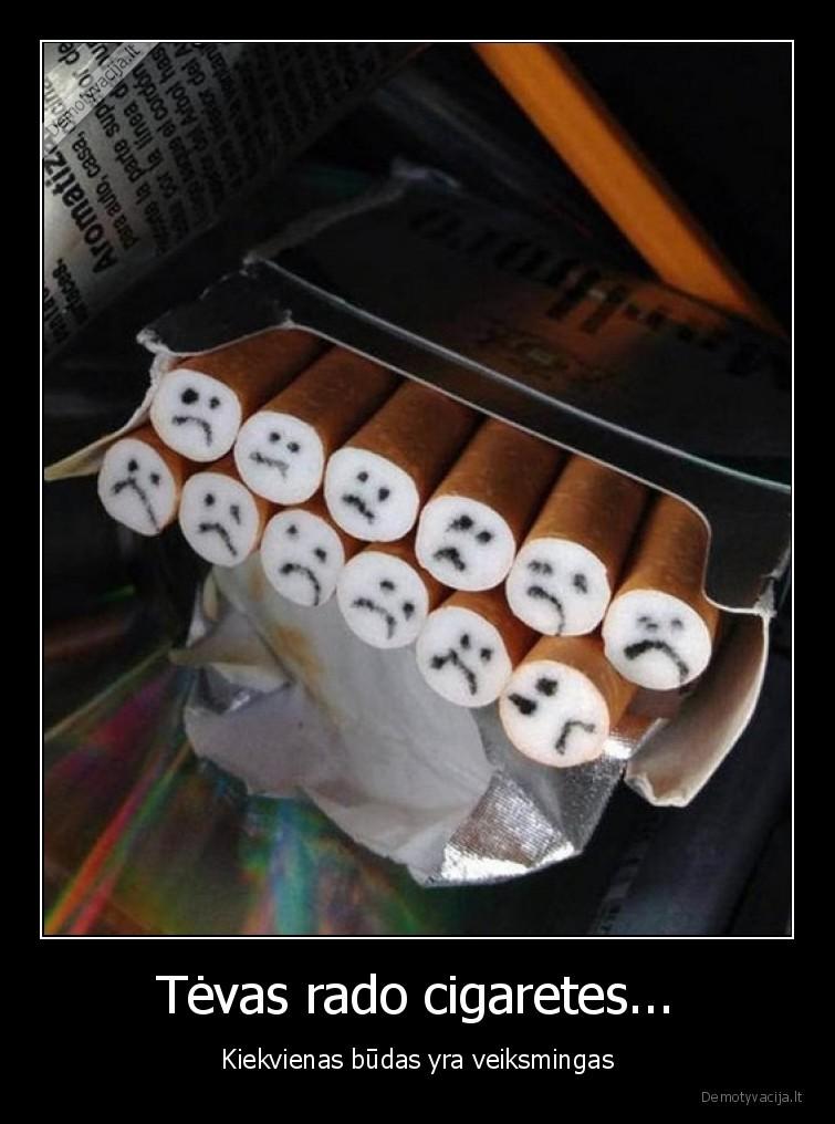 Tevas rado cigaretes... Kiekvienas budas yra veiksmingas
