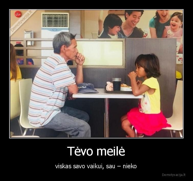 Tevo meile viskas savo vaikui sau nieko