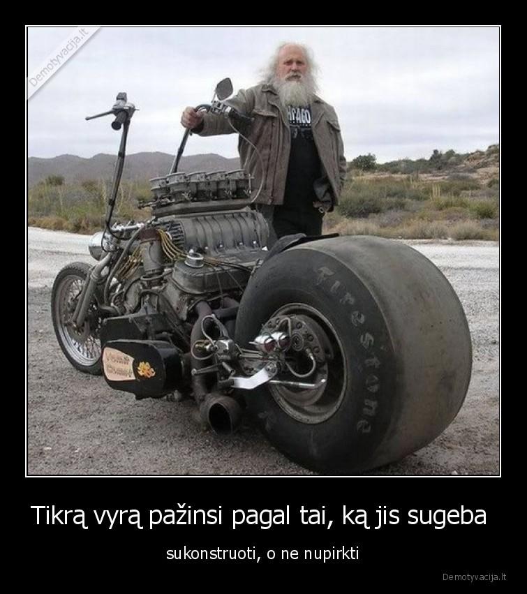 Tikra vyra pazinsi pagal tai ka jis sugeba sukonstruoti o ne nupirkti