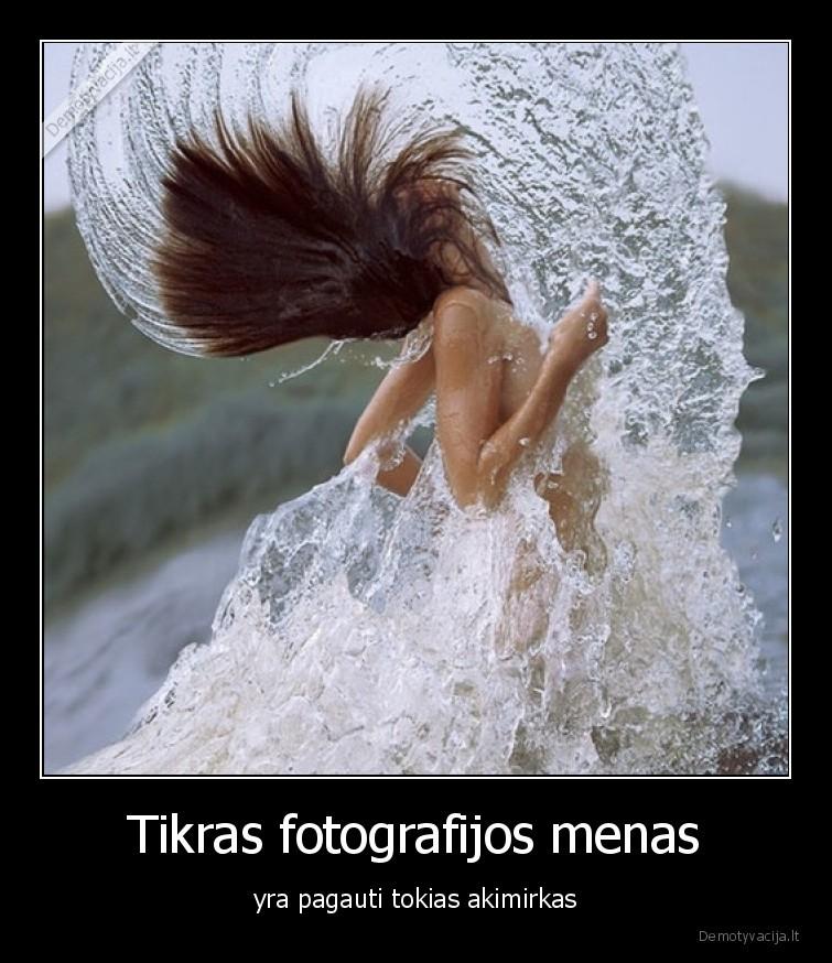 Tikras fotografijos menas yra pagauti tokias akimirkas