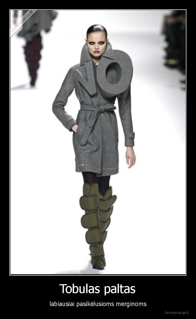 Tobulas paltas labiausiai pasikelusioms merginoms