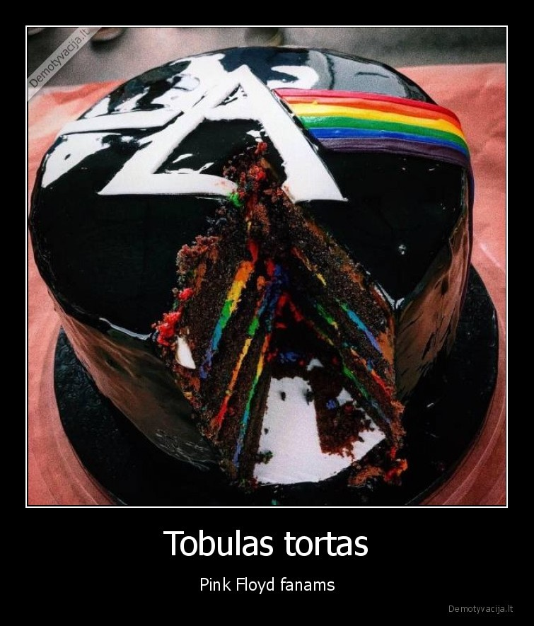 Tobulas tortas Pink Floyd fanams
