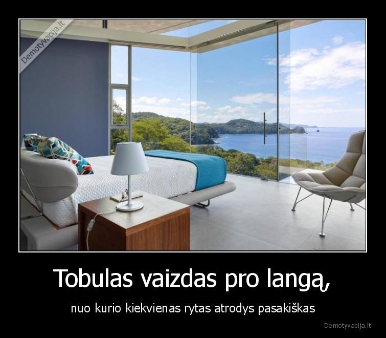 Tobulas vaizdas pro langa nuo kurio kiekvienas rytas atrodys pasakiskas