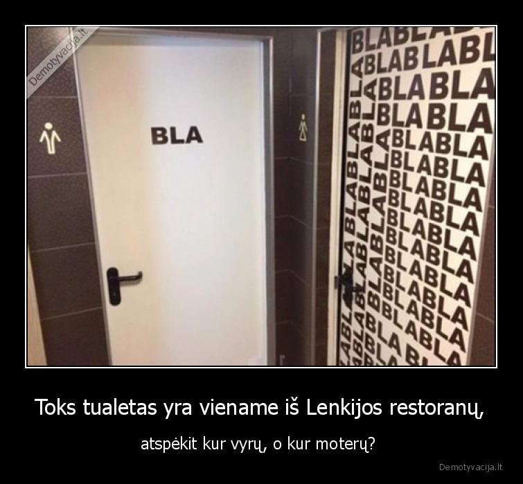 Toks tualetas yra viename is Lenkijos restoranu atspekit kur vyru o kur moteru