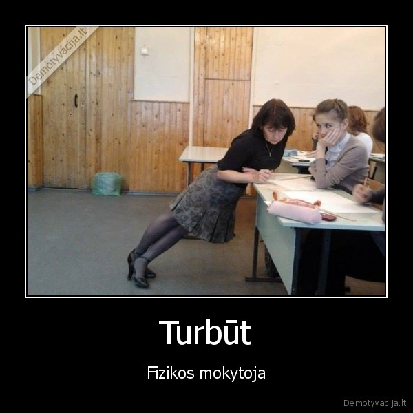 Turbut Fizikos mokytoja