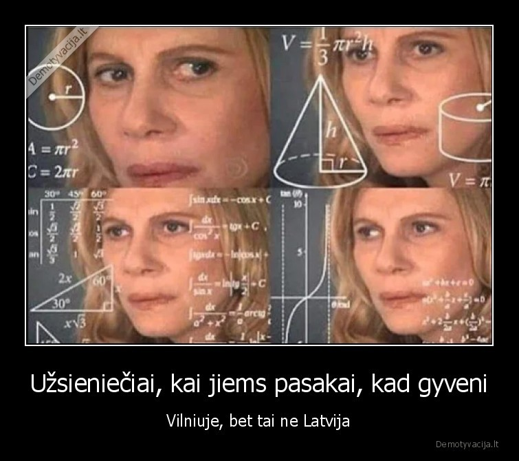 Uzsienieciai kai jiems pasakai kad gyveni Vilniuje bet tai ne Latvija