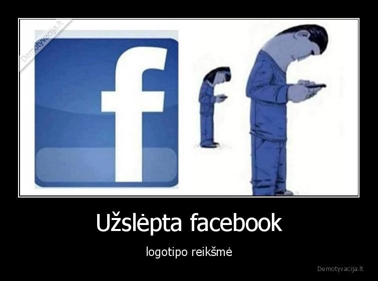 Uzslepta facebook logotipo reiksme