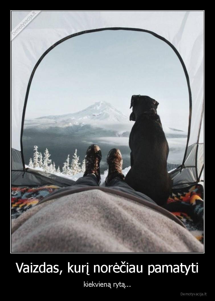 Vaizdas kuri noreciau pamatyti kiekviena ryta