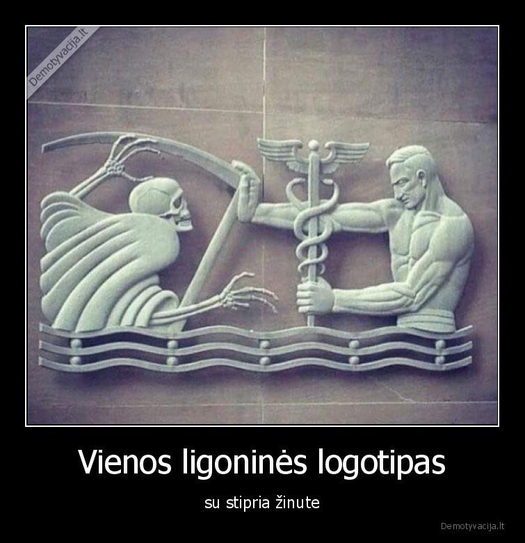 Vienos ligonines logotipas su stipria zinute