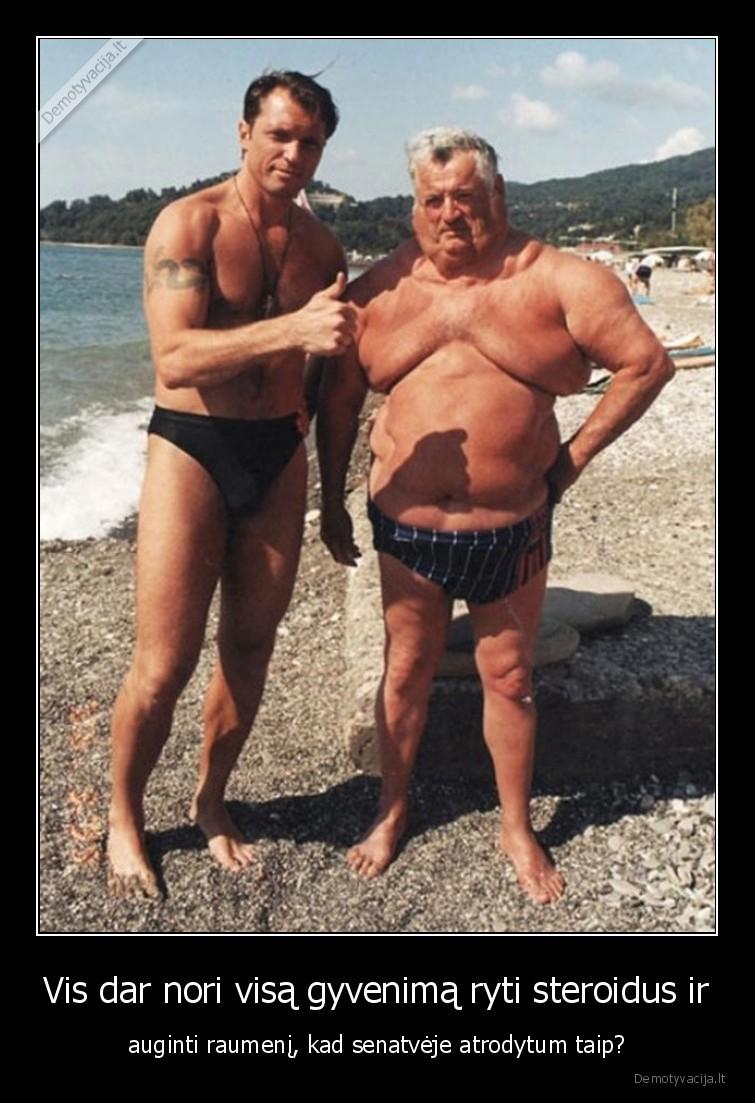 Vis dar nori visa gyvenima ryti steroidus ir auginti raumeni kad senatveje atrodytum taip