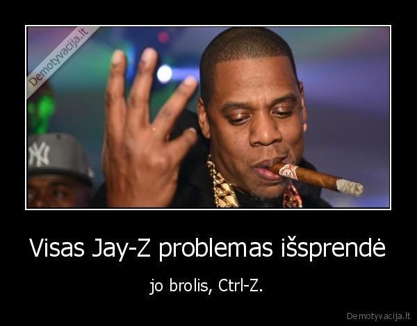 Visas Jay Z problemas issprende jo brolis Ctrl Z