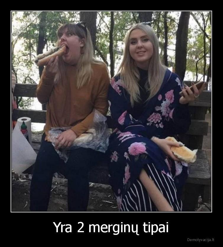 Yra 2 merginu tipai