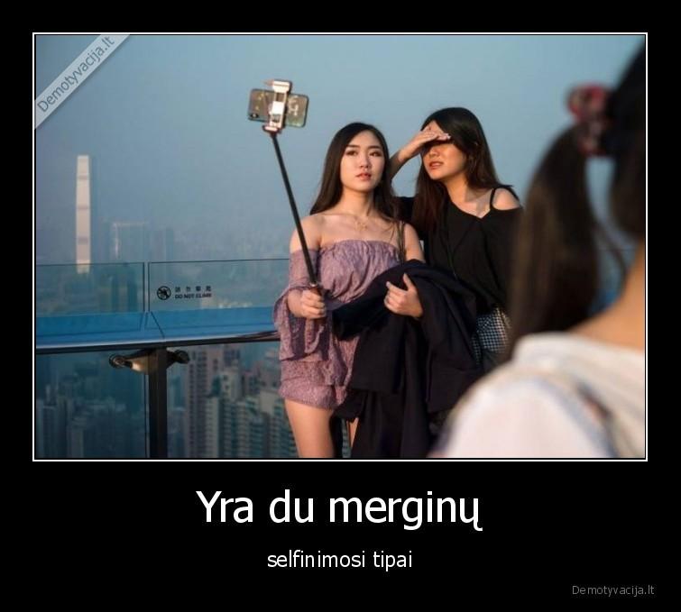 Yra du merginu selfinimosi tipai