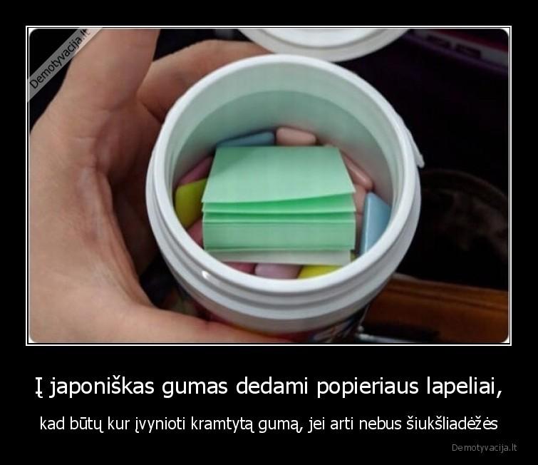 I japoniskas gumas dedami popieriaus lapeliai kad butu kur ivynioti kramtyta guma jei arti nebus siuksliadezes