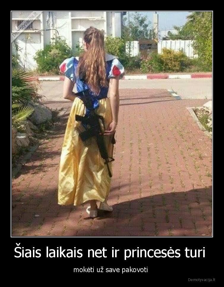 Siais laikais net ir princeses turi moketi uz save pakovoti