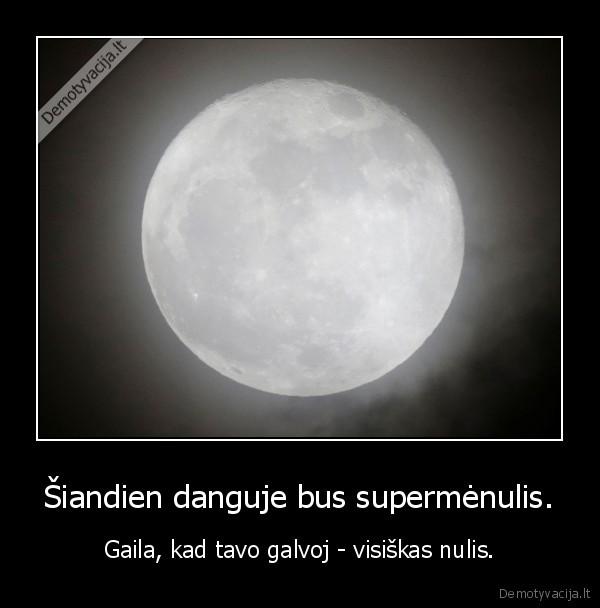 Šiandien danguje bus supermėnulis...