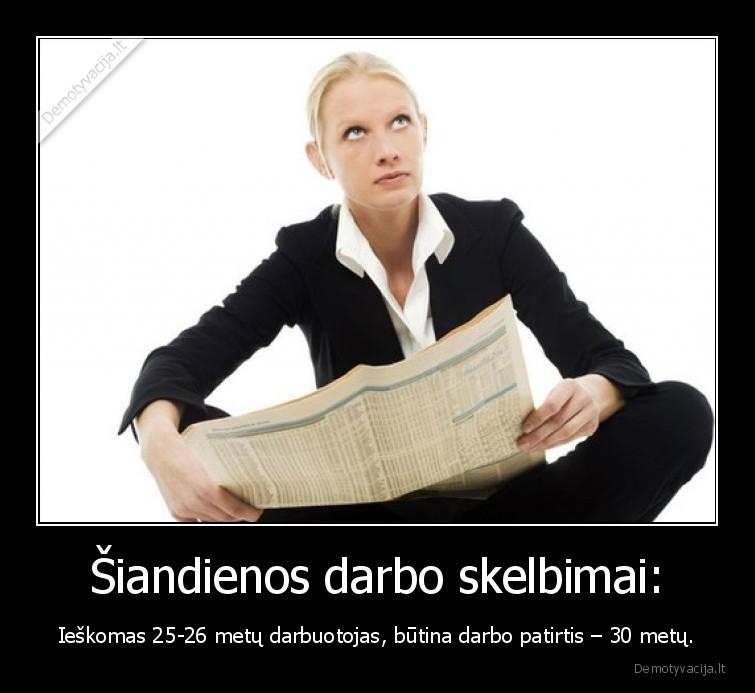 Siandienos darbo skelbimai Ieskomas 25 26 metu darbuotojas butina darbo patirtis 30 metu
