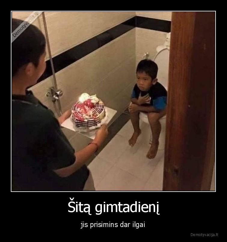 Sita gimtadieni jis prisimins dar ilgai