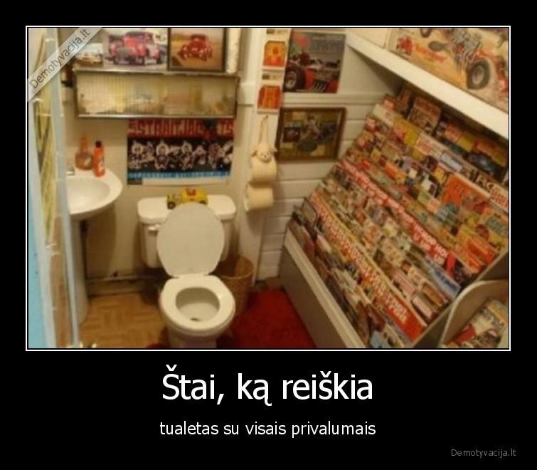 Stai ka reiskia tualetas su visais privalumais