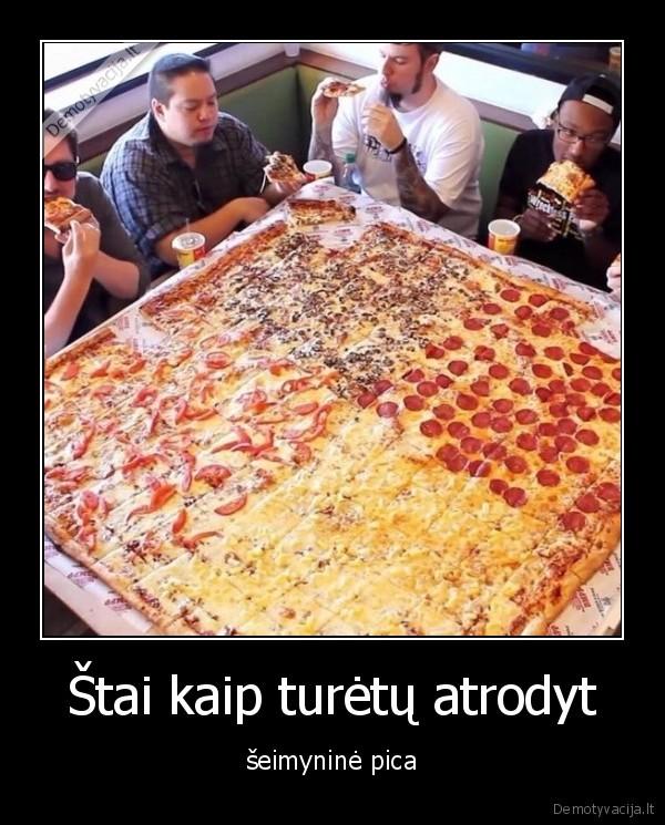 Stai kaip turetu atrodyt seimynine pica