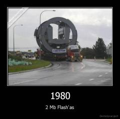 1980 - 2 Mb Flash'as