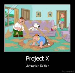Project X - Lithuanian Edition